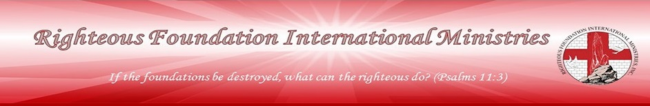 Righteous Foundation International Ministries, Inc